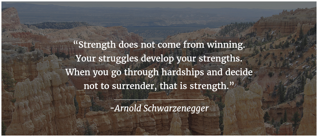 Strange does not come from winning. Your struggles develop your strength.